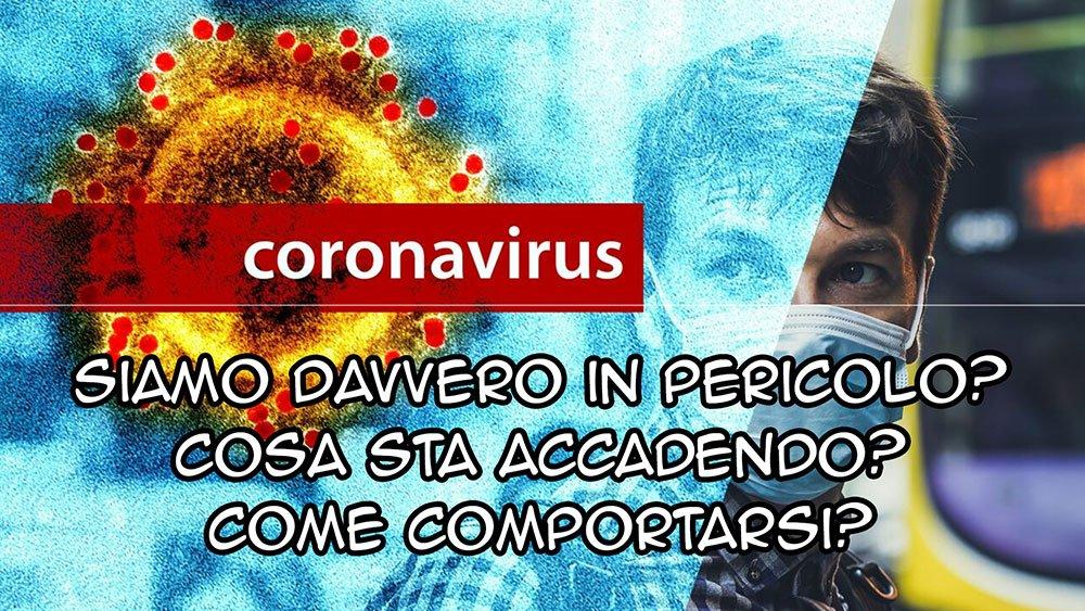Coronavirus: siamo davvero in pericolo?